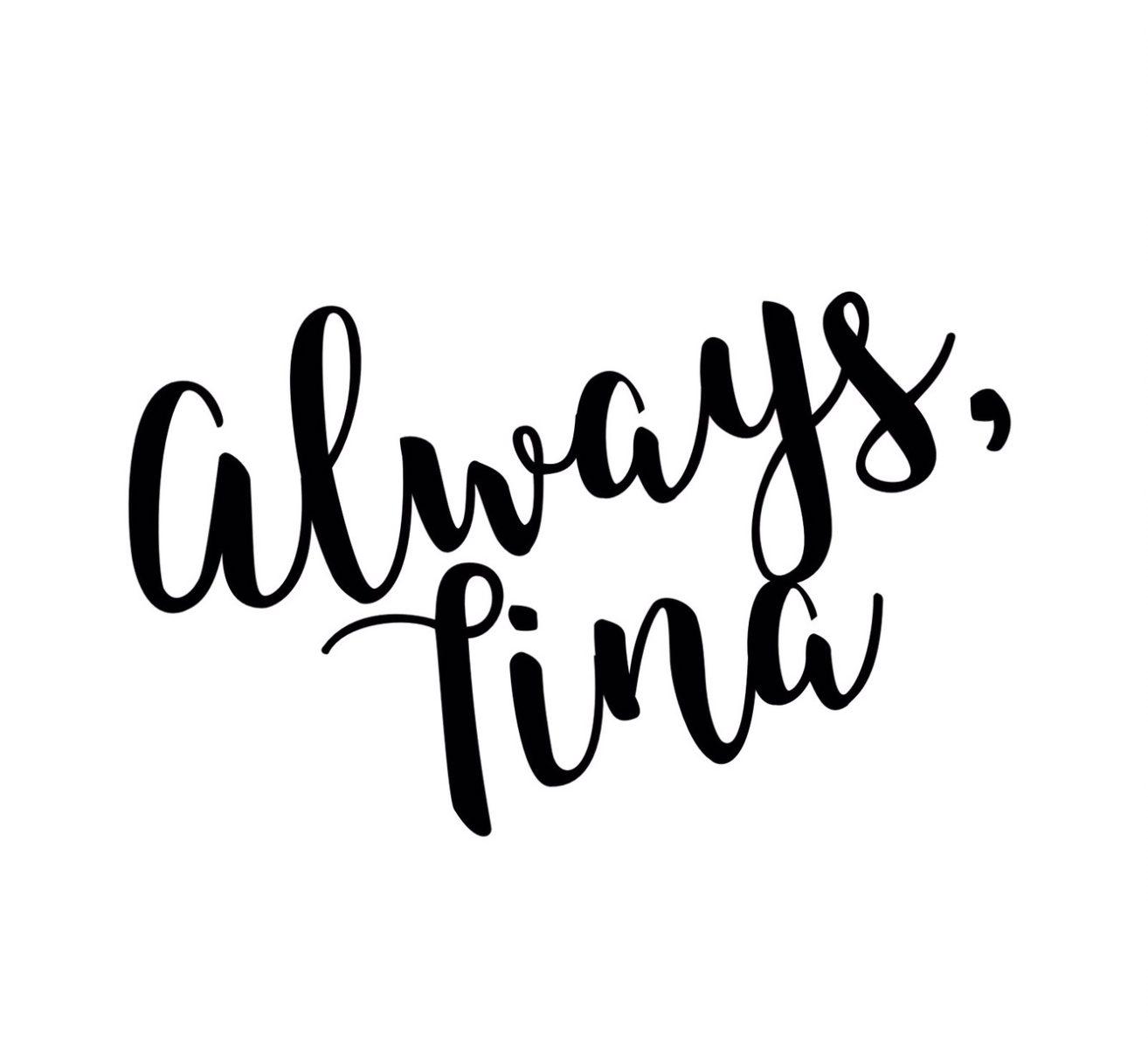 always tina